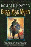 book BRAN MAK MORN - The Last King: Men of the Shadows; Kings of the Night; A Song of the Race; Worms of the Earth; The Dark Man; The Lost Race; The Little People; The Children of the Night