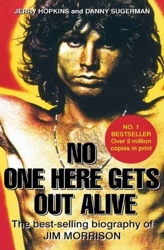 book No One Here Gets Out Alive: The Biography of Jim Morrison. Jerry Hopkins, Daniel Sugerman Paperback November 1, 2011