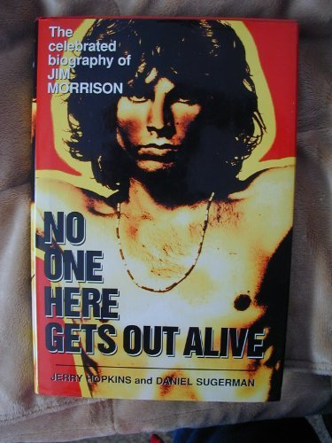 book No One Here Gets Out Alive: The Celebrated Biography of Jim Morrison by Jerry Hopkins, Daniel Sugerman (1997) Hardcover