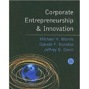 Donald f kuratko born august 27 1952 american entrepreneurial corporate entrepreneurship innovation by michael h morris donald f kuratko and jeffrey g covin 2e 2nd edition second edition hardcover no infotrac fandeluxe Gallery