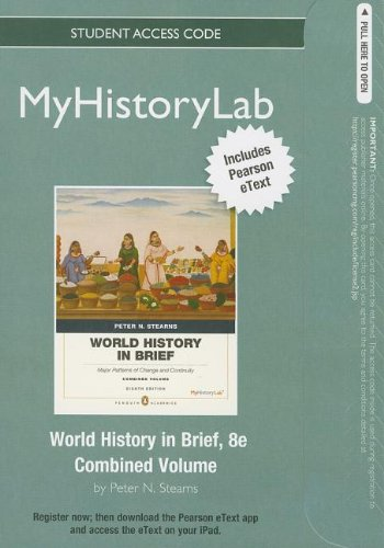 book NEW MyHistoryLab with Pearson eText -- Standalone Access Card -- for World History in Brief: Major Patterns of Change and Continuity, Combined Volume, Penguin Academic Edition (8th Edition)