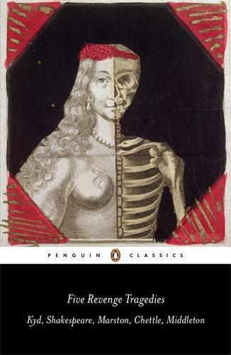 book Five Revenge Tragedies: The Spanish Tragedy; Hamlet; Antonio\'s Revenge; The Tragedy of Hoffman; The Reve nger\'s Tragedy (Penguin Classics)