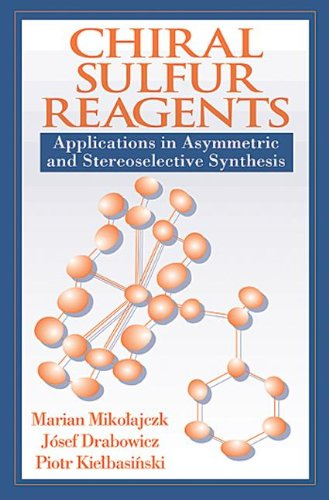 book Chiral Sulfur Reagents: Applications in Asymmetric and Stereoselective Synthesis (New Directions in Organic & Biological Chemistry)