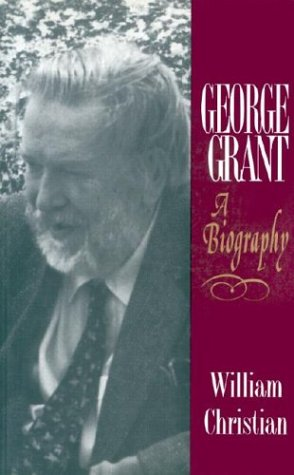 book George Grant: A Biography (Philosophy and Theology)