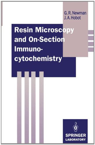 book Resin Microscopy and On-Section Immunocytochemistry (Springer Lab Manuals)