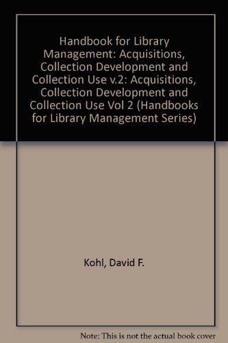 book Acquisitions, Collection Development, and Collection Use: A Handbook for Library Management (Handbooks for Library Management Series) (Vol 2)