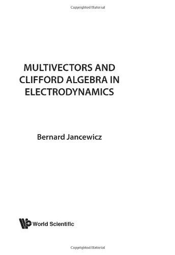 book Multivectors And Clifford Algebra In Electrodynamics by Jancewicz, B (1989) Paperback