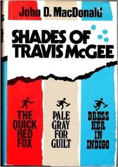 book Shades of Travis McGee (The Quick Red Fox \/ Pale Gray for Guilt \/ Dress Her in Indigo)