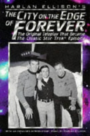 book The City on the Edge of Forever: The Original Teleplay that Became the Classic Star Trek Episode by Ellison, Harlan (1996) Paperback