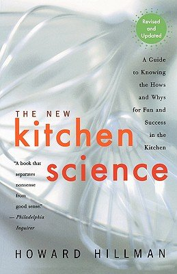 book The New Kitchen Science: A Guide to Knowing the Hows and Whys for Fun and Success in the Kitchen\u00A0\u00A0 [NEW KITCHEN SCIENCE REVISED AN] [Paperback]