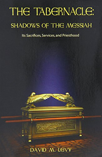 book The Tabernacle : Shadows of the Messiah (Its Sacrifices, Services, and Priesthood)
