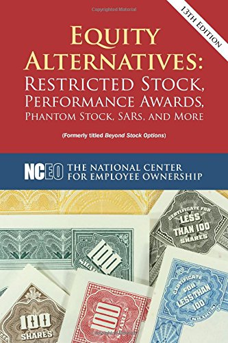 book Equity Alternatives: Restricted Stock, Performance Awards, Phantom Stock, SARs, and More, 13th ed.
