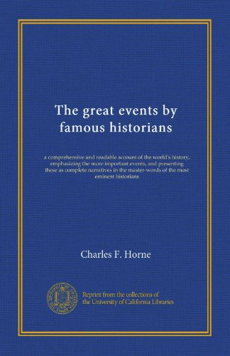 book The great events by famous historians (v.06): a comprehensive and readable account of the world\'s history, emphasizing the more important events, and ... master-words of the most eminent historians