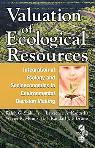 book Valuation of Ecological Resources: Integration of Ecology and Socioeconomics in Environmental Decision Making (Society of Enviromental Toxicology and Chemistry)