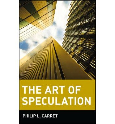 book [(The Art of Speculation )] [Author: Philip L. Carret] [Apr-1997]