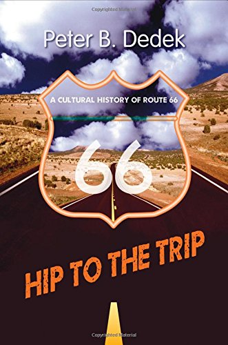 book Hip to the Trip: A Cultural History of Route 66