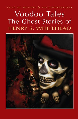 book Voodoo Tales: The Ghost Stories of Henry S. Whitehead (Tales of Mystery & the Supernatural)