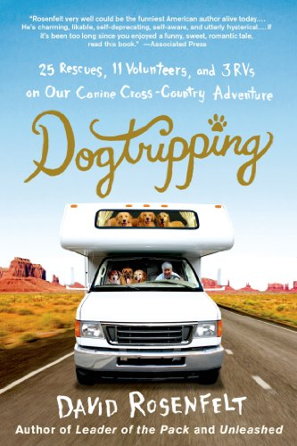 book Dogtripping: 25 Rescues, 11 Volunteers, and 3 RVs on Our Canine Cross-Country Adventure