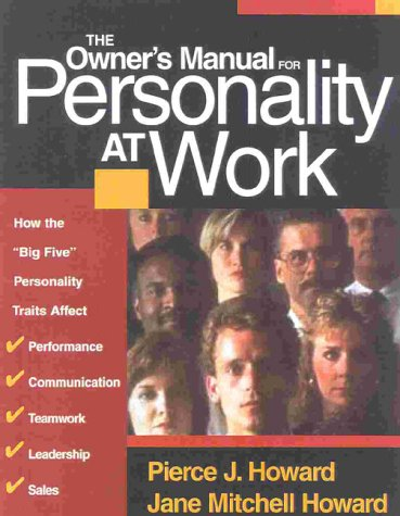 book The Owner\'s Manual for Personality at Work: How the Big Five Personality Traits Affect Your Performance, Communication, Teamwork, Leadership, and Sales