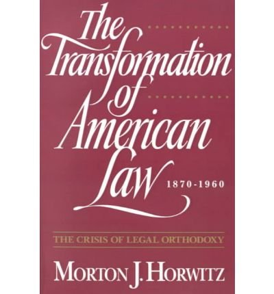 book [(The Transformation of American Law, 1870-1960: The Crisis of Legal Orthodoxy )] [Author: Morton J Horwitz] [Dec-1994]
