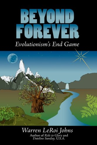 book Beyond Forever: Evolutionism\'s End Game