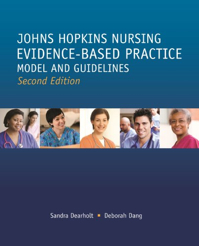 book Johns Hopkins Nursing Evidence Based Practice Model and Guidelines (Second Edition) (Dearholt, John Hopkins Nursing Evidence-Based Practice Model and Guidelines (previous)