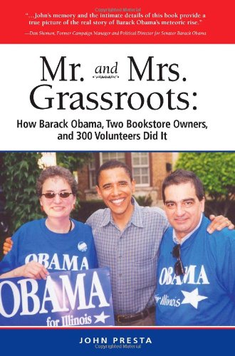 book Mr. and Mrs Grassroots: How Barack Obama, Two Bookstore Owners, and 300 Volunteers Did It