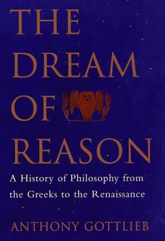 book The Dream of Reason: A History of Western Philosophy from the Greeks to the Renaissance