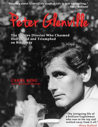 book Peter Glenville: The Elusive Director Who Charmed Hollywood and Triumphed on Broadway
