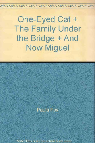 book One-Eyed Cat + The Family Under the Bridge + And Now Miguel