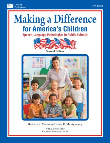 book Making A Difference for America\'s Children: Speech Language Pathologists in Public Schools, 2nd Edition