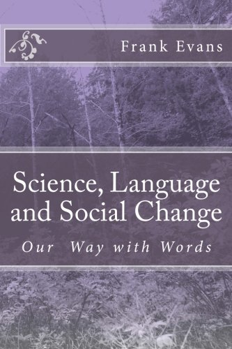 book Science, Language and Social Change: Our Way with Words