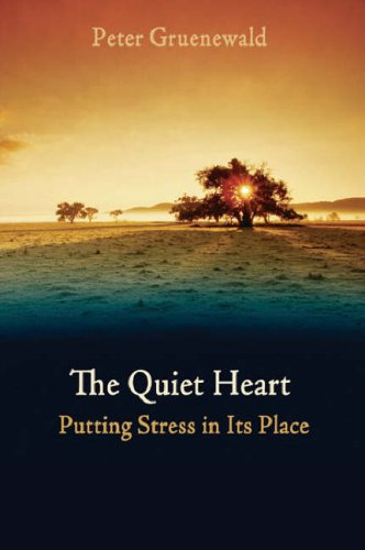 book The Quiet Heart: Putting Stress in Its Place