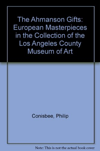 book The Ahmanson Gifts: European Masterpieces in the Collection of the Los Angeles County Museum of Art