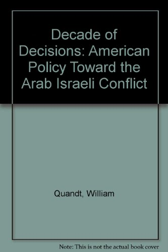 book Decade of Decisions: American Policy Toward the Arab Israeli Conflict