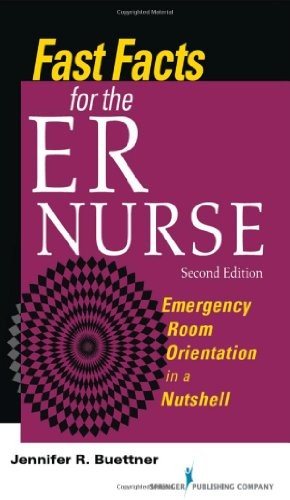 book Fast Facts for the ER Nurse: Emergency Room Orientation in a Nutshell, Second Edition