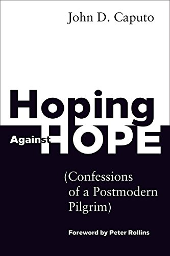 book Hoping Against Hope: Confessions of a Postmodern Pilgrim