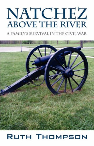 book Natchez Above The River: A Family\'s Survival In The Civil War