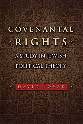 book Covenantal Rights: A Study in Jewish Political Theory (New Forum Books) by Novak, David (2009) Paperback