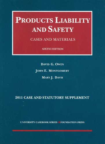 book Products Liability and Safety, Cases and Materials, 6th, 2011 Case and Statutory Supplement