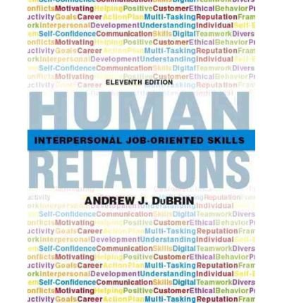 book [(Human Relations: Interpersonal Job-oriented Skills: United States Edition )] [Author: Andrew J. Dubrin] [Dec-2010]