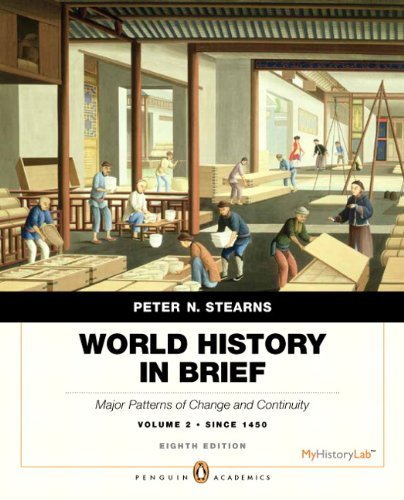 book World History in Brief: Major Patterns of Change and Continuity, since 1450, Volume 2, Penguin Academic Edition (8th Edition) Paperback - November 22, 2012