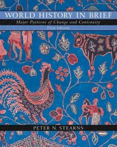 book World History in Brief: Major Patterns of Change and Continuity, Single Volume Edition (5th Edition) 5th edition by Stearns, Peter N. (2004) Paperback