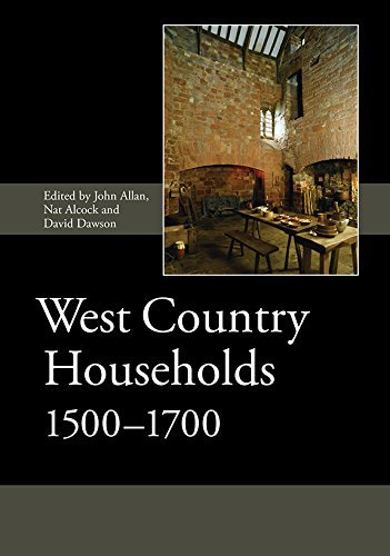 book West Country Households, 1500-1700 (Society for Post Medieval Archaeology Monograph Series) by John Allan (Editor), Nat Alcock (Editor), David Dawson (Editor) (Illustrated, 16 Apr 2015) Hardcover