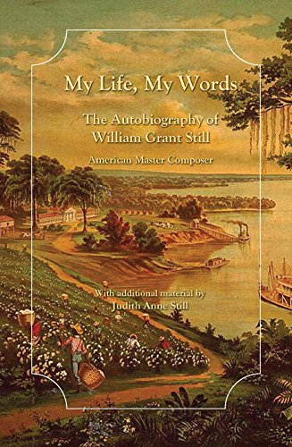 book My Life, My Words: The Autobiography of William Grant Still, American Master Composer