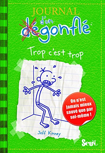 book Journal D\'Un Degonfle Tome 3 - Trop C\'est Trop (Diary of a Wimpy Kid) (French Edition)