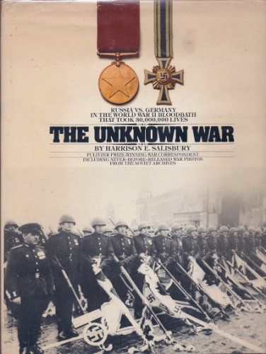 book The Unknown War: Russia Vs Germany in the World War II Bloodbath That Took 30, 000, 000 Lives