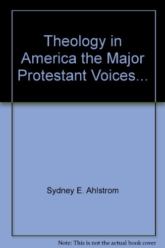 book Theology in America the Major Protestant Voices...