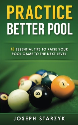book Practice Better Pool: 13 Essential Tips to Raise Your Pool Game to the Next Level