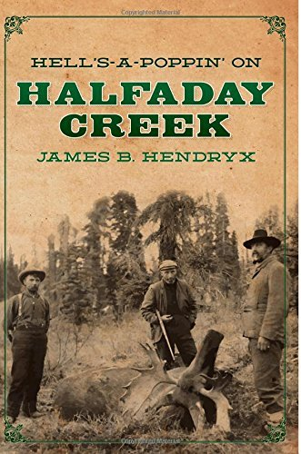 book Hell\'s-a-Poppin\' on Halfaday Creek: 15 by James B. Hendryx (26-Jul-2014) Paperback